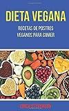 Dieta Vegana: Recetas De Postres Veganos Para Comer: Recetas de postres veganos para comer
