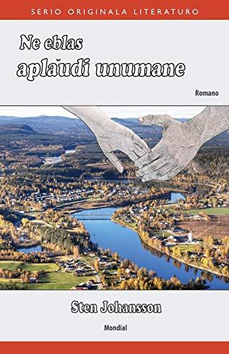 Ne eblas aplaŭdi unumane (Originala romano en Esperanto) (Esperanto Edition) (Paperback)