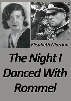 The Night I Danced with Rommel: Unbroken Bonds - 1 Hilde's story by [Elisabeth Marrion]