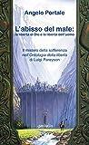 L'abisso del male: la libertà di Dio e la libertà dell'uomo: Il mistero della sofferenza nell'Ontologia della libertà di Luigi Pareyson (Italian Edition)