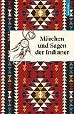 Märchen und Sagen der Indianer Nordamerikas (Geschenkbuch Weisheit 38)