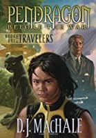 Book One of the Travelers (1) (Pendragon: Before the War)