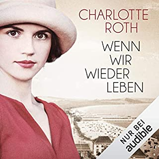 Wenn wir wieder leben                   By:                                                                                                                                 Charlotte Roth                               Narrated by:                                                                                                                                 Elisabeth Günther                      Length: 18 hrs and 31 mins     Not rated yet     Overall 0.0