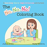 The No, No, No! Coloring Book: A Read-Along, Color-In, Giggle-All-Day-Long Activity Book