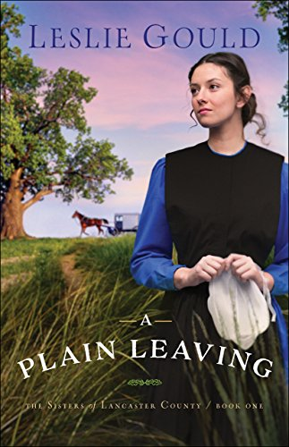 A Plain Leaving (The Sisters of Lancaster County Book #1)