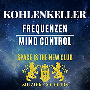 Frequenzen / Mind Control (Space Is The New Club)