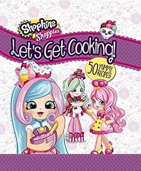 Let s Get Cooking!  Shopkins  Shoppies Cookbook