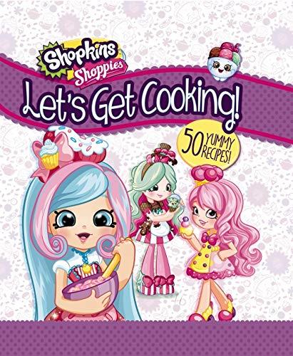 Let's Get Cooking! (Shopkins: Shoppies Cookbook)