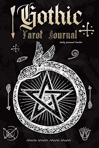 Gothic Tarot Journal Daily Personal Tracker: Tarot Cards Notebook For Tracking Card Draw, Notes, Mood and Interpretation / Perfect Gift For Halloween