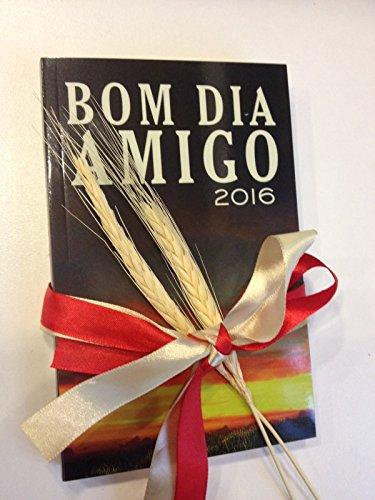 BOM DIA AMIGO 2016 (Portuguese Edition)