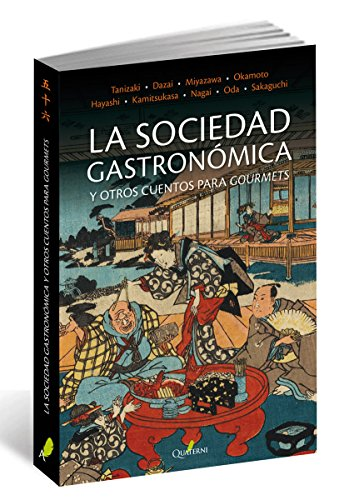 LA SOCIEDAD GASTRONÓMICA y otros cuentos para gourmets (GRANDES OBRAS DE LA LITERATURA JAPONESA)