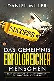 Das Geheimnis erfolgreicher Menschen: Selbstvertrauen aufbauen, stärken & verbessern mit charismatischer Ausstrahlung, für Anfänger und Beginner geeignet, als kindle ebook oder Buch. (German Edition)