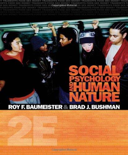 Social Psychology and Human Nature, Comprehensive Edition...