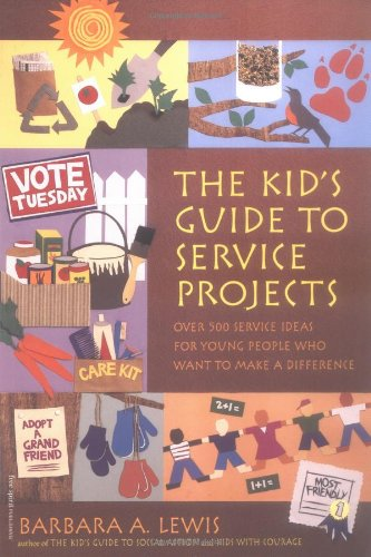 The Kid's Guide to Service Projects: Over 500 Service Ideas for Young People Who Want to Make a Difference (Self-Help for Kids Series)