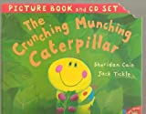 The Crunching Munching Caterpillar Picture Book and Cd Set by Sheridan Cain adn Jack Tickle (2006-05-04)