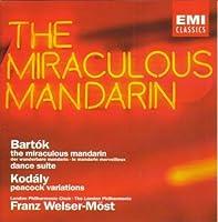 Bartok: Miraculous Mandarin; Dance Suite / Kodaly: Peacock Variations ~ Welser-Most