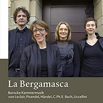 La Bergamasca (Barocke Kammermusik von Leclair, Pisendel, Händel, C. Ph. E. Bach, Uccellini)