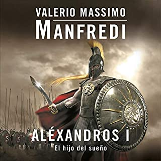 Aléxandros I [Alexandros I]     El hijo del sueño [Child of a Dream]              By:                                                                                                                                 Valerio Massimo Manfredi                               Narrated by:                                                                                                                                 Jordi Salas                      Length: 11 hrs and 16 mins     12 ratings     Overall 4.8