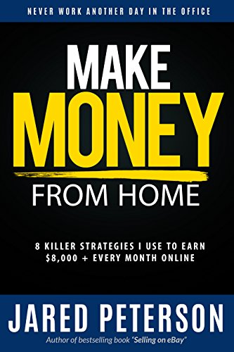 Amazon Com Make Money From Home 8 Killer Strategies I Use To Earn 8 000 Every Month Online Ebay Selling Fiverr Youtube Amazon Surveys Article Writing Craigslist Make Money Online Ebook Peterson Jared Kindle Store