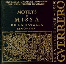 Guerrero: Motets & Missa de la Batalla Escoutez
