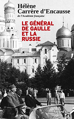 Le Général De Gaulle et la Russie (Documents)