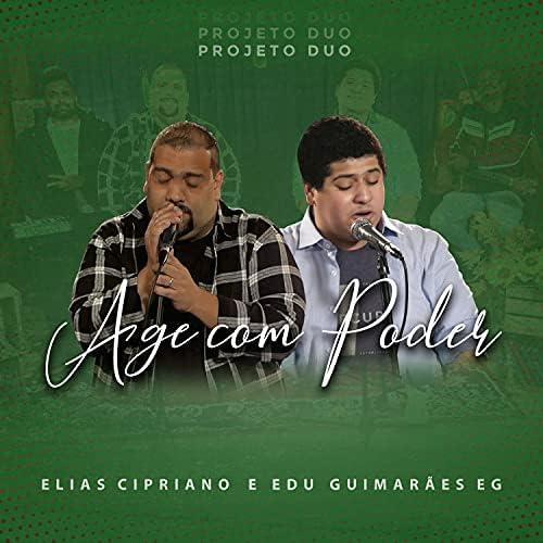 Edu Guimarães Eg & Elias Cipriano