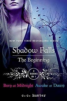 Shadow Falls  The Beginning  Born at Midnight and Awake at Dawn  A Shadow Falls Novel