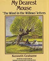 My Dearest Mouse: The Wind in the Willows Letters 1851451544 Book Cover