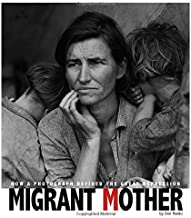 Migrant Mother: How a Photograph Defined the Great Depression (Captured History)
