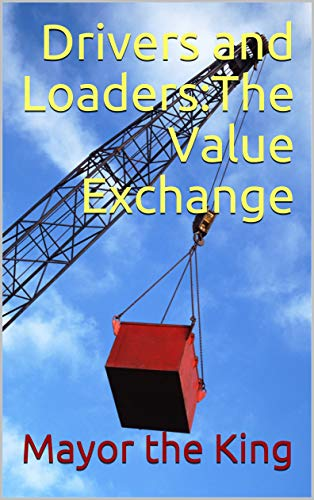 Drivers and Loaders:The Value Exchange (1x94 Book 1) (English Edition)