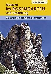 Klettern im Rosengarten und Umgebung