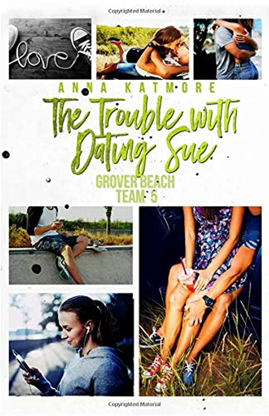 The Trouble With Dating Sue (Grover Beach Team) (Volume 5)