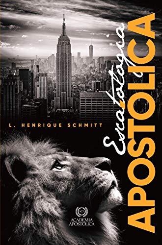 Escatologia Apostólica: A escatologia que Jesus Cristo ensinou para os seus discípulos