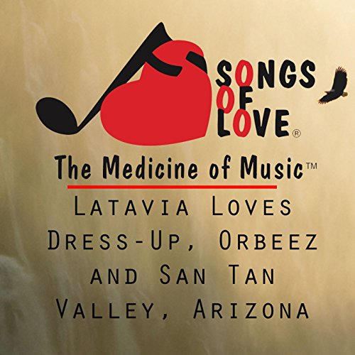 Latavia Loves Dress-up, Orbeez and San Tan Valley, Arizona