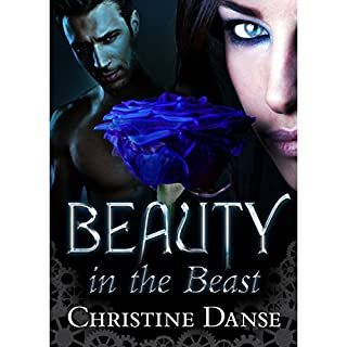 Beauty in the Beast                   By:                                                                                                                                 Christine Danse                               Narrated by:                                                                                                                                 Rebecca Wisocky                      Length: 3 hrs and 23 mins     33 ratings     Overall 3.4