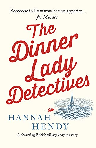 The Dinner Lady Detectives: A charming British village cosy mystery (English Edition)