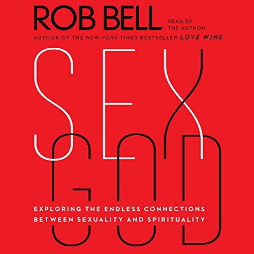 Sex God     Exploring the Endless Connections Between Sexuality and Spirituality              Auteur(s):                                                                                                                                 Rob Bell                               Narrateur(s):                                                                                                                                 Rob Bell                      Durée: 3 h et 30 min     3 évaluations     Au global 5,0