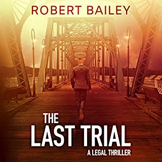 The Last Trial     McMurtrie and Drake Legal Thrillers              By:                                                                                                                                 Robert Bailey                               Narrated by:                                                                                                                                 Eric G. Dove                      Length: 11 hrs and 12 mins     16 ratings     Overall 4.6