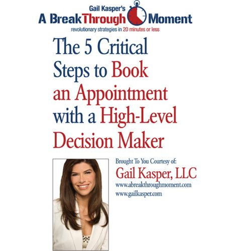 The 5 Critical Steps to Book an Appointment with a High Level Decision Maker audiobook cover art