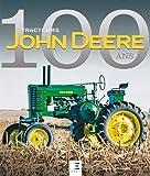 Tracteurs John Deere - 100 ans