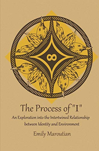 The Process of 'I': An Exploration into the Intertwined Relationship between Identity and Environment