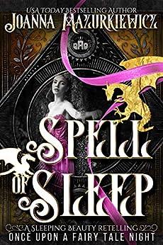 Spell of Sleep : A Sleeping Beauty Retelling by [Joanna  Mazurkiewicz ]