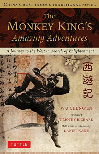The Monkey King's Amazing Adventures: A Journey to the West in Search of Enlightenment. China's Most Famous Traditional Novel