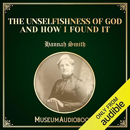 The Unselfishness of God and How I Discovered It audiobook cover art