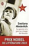 La Guerre N'a Pas UN Visage De Femme by Svetlana Alexievitch (2005-03-18) - Editions 84 - 18/03/2005
