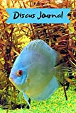 Discus Journal: Blank Lined Book For Discus Fish...