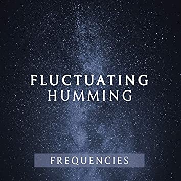 Fluctuating Humming Frequencies