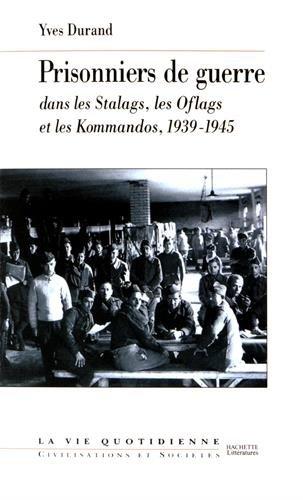 Les Prisonniers de guerre dans les Stalags, les Oflags et les Kommandos, 1939-1945