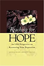 Reaching For Hope : An LDS Perspective on Recovering from Depression