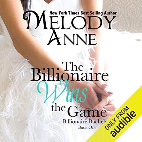 The Billionaire Wins the Game: Billionaire Bachelors, Book 1